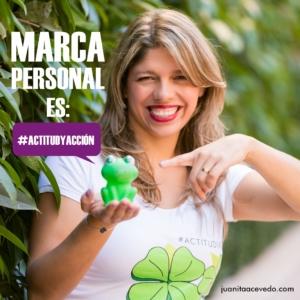 Juanita Acevedo - Marca Personal es Actitud y Acción